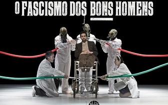 10 e 11 de Outubro: Peça de Teatro 'O Fascismo dos Bons Homens' em Monte Abraão por apenas 5€!