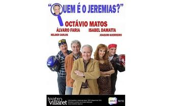 """Teatro: """"Quem é o Jeremias?"""" com Octávio Matos por 6€ no Villaret!"""